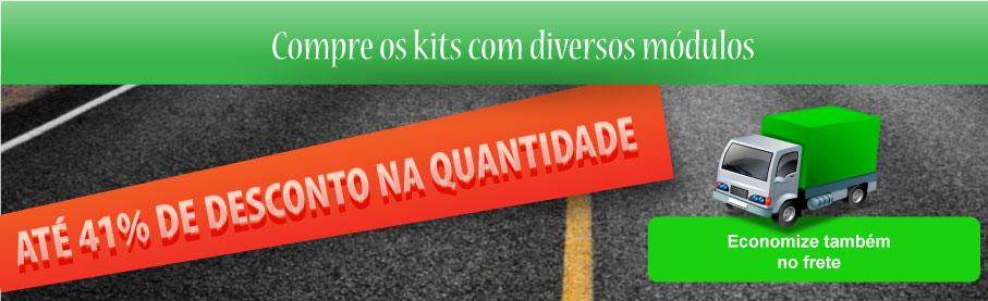 Escolha abaixo os kits com diversos módulos, com valores especiais com descontos progressivos e pague menos no frete.